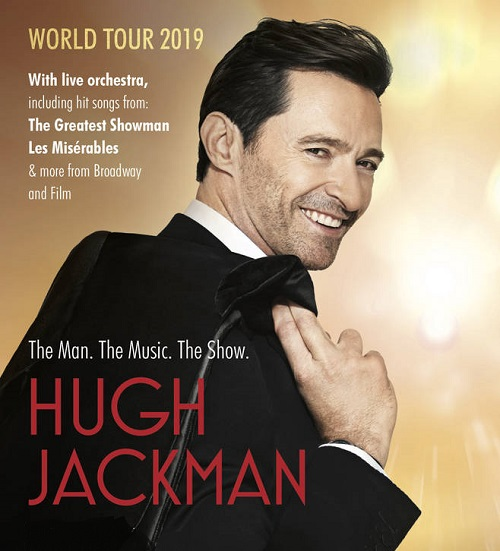 Hugh Jackman is embarking on a global tour in in Sunrise July 6 7pm 2019