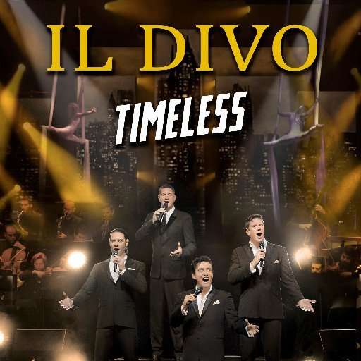 """IL DIVO in """"Timeless"""" Tour in Timecula March 17 7pm 2019"""