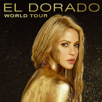 SHAKIRA in 'El Dorado' World Tour concert in Anaheim Honda Center August 31 7:30pm