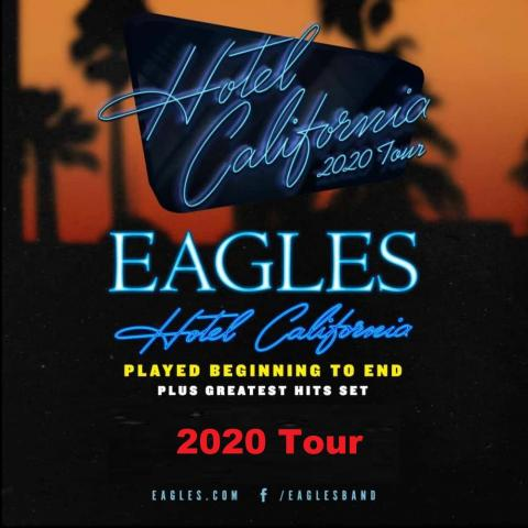 The EAGLES 'Hotel California' 2020 Tour in Los Angeles April 18, 24 2020