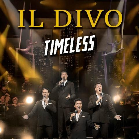 "IL DIVO in ""Timeless"" Tour in Indio March 16 8pm 2019"